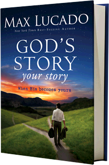 Max Lucado God's Story My Story